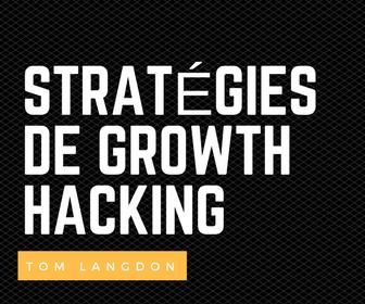 3 Stratégies de Growth Hacking Qui Peuvent Aider N'Importe Quelle Startup